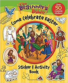 Amazon The Beginners Bible Come Celebrate Easter Sticker And Activity Book 9780310747338 Kelly Pulley Books