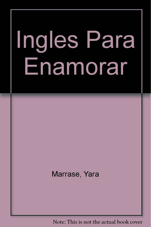 Ingls para enamorar yara marrase 9781884249129 amazon books thecheapjerseys Choice Image