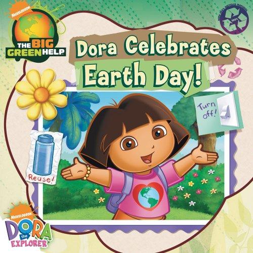 Read Online Dora Celebrates Earth Day!: Little Green Nickelodeon (Dora the Explorer) PDF