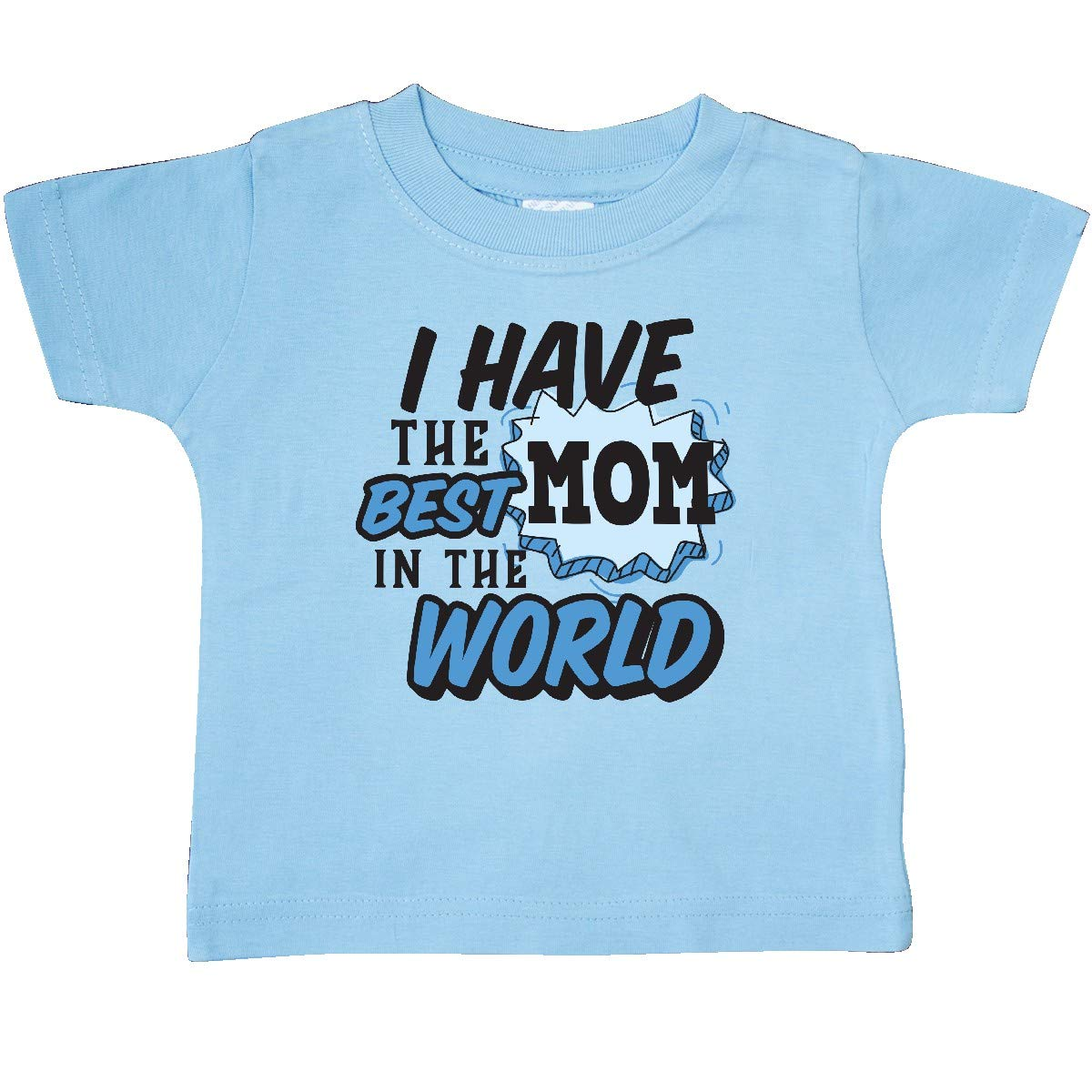 inktastic I Have The Best Mom in The World with Speech Bubble Baby T-Shirt