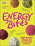 Energy Bites: High-protein Recipes for Increased Vitality & Wellness