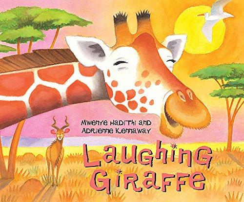 (Laughing Giraffe (African Animal Tales) )