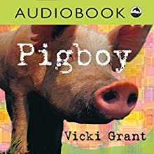 Pigboy: Orca Currents Audiobook by Vicki Grant Narrated by Iambic Productions