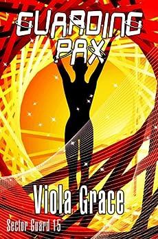 Amazon guarding pax sector guard book 15 ebook viola grace guarding pax sector guard book 15 by grace viola fandeluxe PDF