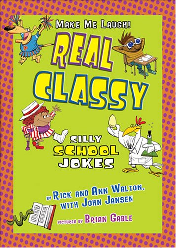 Download Real Classy: Silly School Jokes (Make Me Laugh) pdf