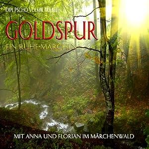 Goldspur. Ein Ruhemärchen für Kinder Hörbuch