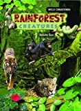 Rainforest Creatures, Benita Sen, 140423893X
