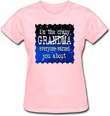 I/'m The Grandma Everyone Has Warned You About Womens Tee Shirt
