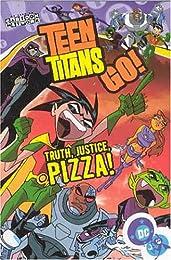 Teen Titans Go!: Truth, Justice, Pizza! - Volume 1 (Teen Titans Go (Graphic Novels))