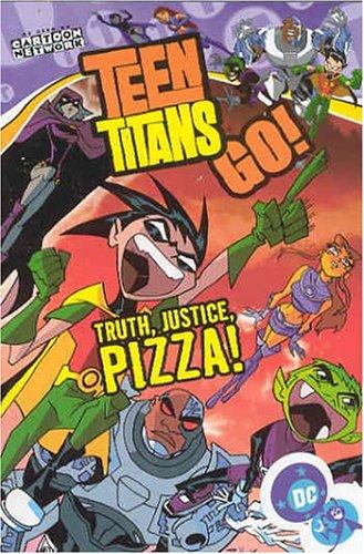 Teen Titans Go! (Book 1): Truth, Justice, Pizza!