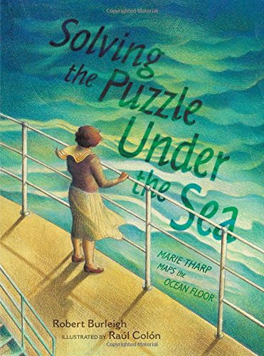 (Solving the Puzzle Under the Sea: Marie Tharp Maps the Ocean Floor)