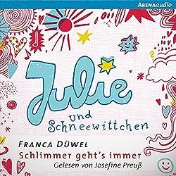 Julie und Schneewittchen (Schlimmer geht's immer 1)