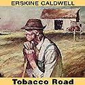 Tobacco Road Audiobook by Erskine Caldwell Narrated by John MacDonald