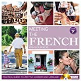 Meeting the French: Practical Guides to Lifestyle, Manners and Languages