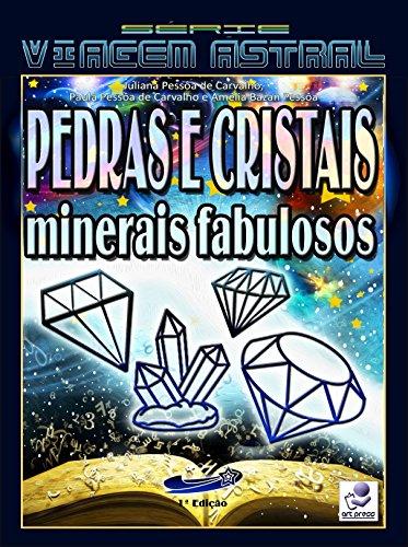 Pedras e Cristais: Minerais Fabulosos (Série Viagem Astral Livro 6) (Portuguese Edition)