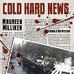 Cold Hard News | Maureen Milliken