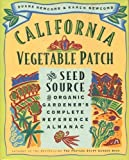 img - for California Vegetable Patch and Seed Source: The Organic Gardner's Complete Reference Almanac book / textbook / text book