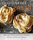 zone diet pasta - Gluten-Free Pasta: More than 100 Fast and Flavorful Recipes with Low- and No-Carb Options