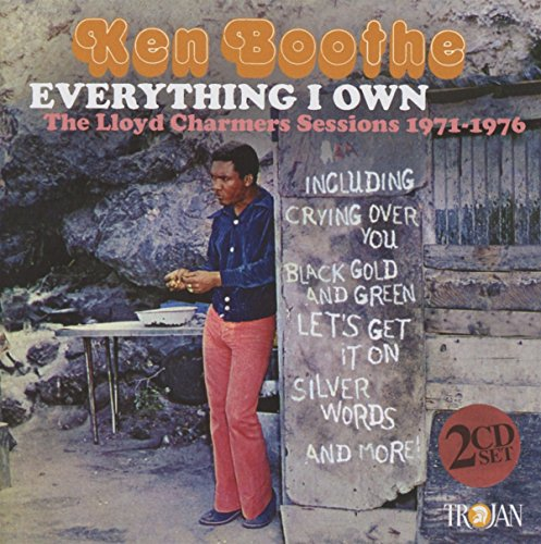 KEN BOOTHE - Everything I Own: Lloyd Charmers Sessions 1971-76 - Zortam Music