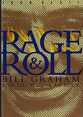 Rage & Roll: Bill Graham and the Selling of Rock