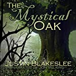 The Mystical Oak | Justin Blakeslee