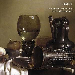 Bach - Airs De Cantates Et Pièces Pour Hautbois: Olivier