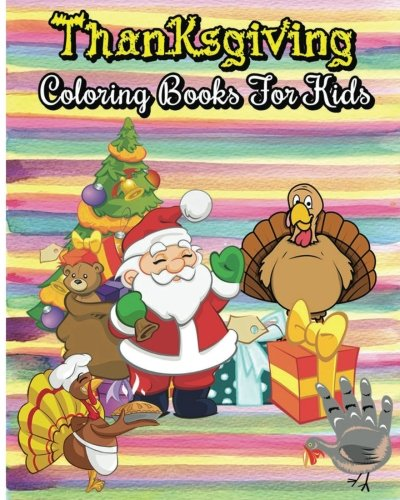 Thanksgiving Coloring Books For Kids: 100 Pages Thanksgiving & Christmas  Coloring Books (Jumbo Coloring Books) (Super Fun Coloring Books For Kids)