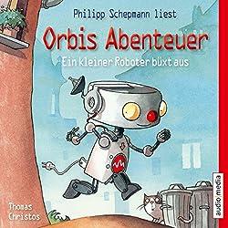 Ein kleiner Roboter büxt aus (Orbis Abenteuer 1)