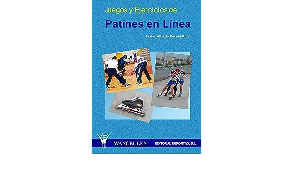 Amazon.com: Juegos y ejercicios de patines en línea (Spanish Edition) eBook: Javier Alberto Bernal Ruiz: Kindle Store