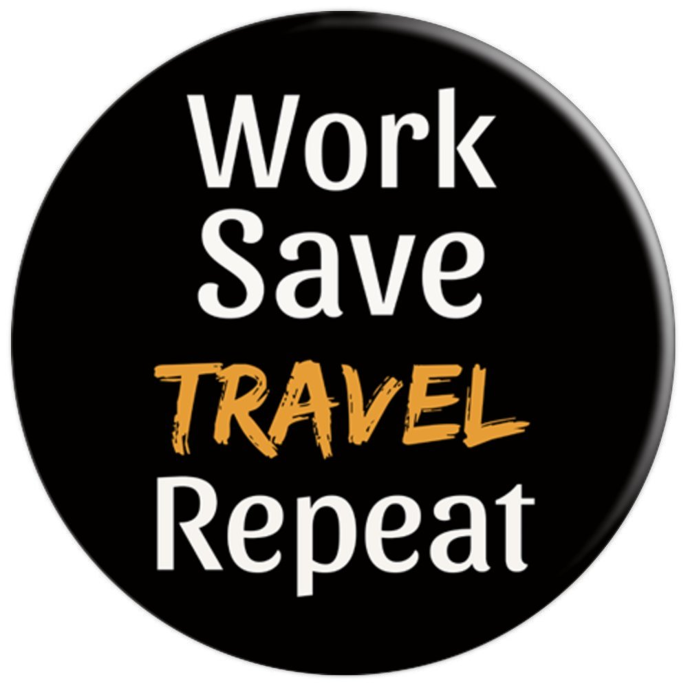 PopSockets Grip Funny Travel Quote - Work Save Travel Repeat - PopSockets Grip and Stand for Phones and Tablets by Latin America Focus (Image #3)