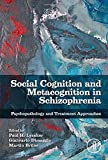 Social Cognition and Metacognition in Schizophrenia : Psychopathology and Treatment Approaches, , 0124051723