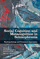 Social Cognition and Metacognition in Schizophrenia: Psychopathology and Treatment Approaches
