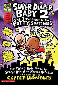 Super Diaper Baby #2: The Invasion of the Potty Snatchers by [Pilkey, Dav]