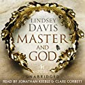 Master and God Audiobook by Lindsey Davis Narrated by Jonathan Keeble, Clare Corbett