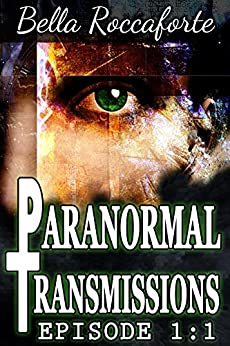 Paranormal Transmissions 1:1 (Urban Fantasy): Push by [Roccaforte, Bella]