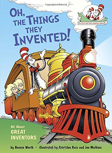 Oh the Things They Invented All About Great Inventors (Cat in the Hats Learning Library)