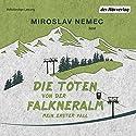 Die Toten von der Falkneralm: Mein erster Fall Hörbuch von Miroslav Nemec Gesprochen von: Miroslav Nemec