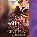 Last Gentleman Standing Audiobook by Jane Ashford Narrated by Lucy Scott