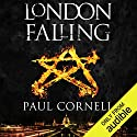 London Falling: The Shadow Police, Book One Hörbuch von Paul Cornell Gesprochen von: Damian Lynch