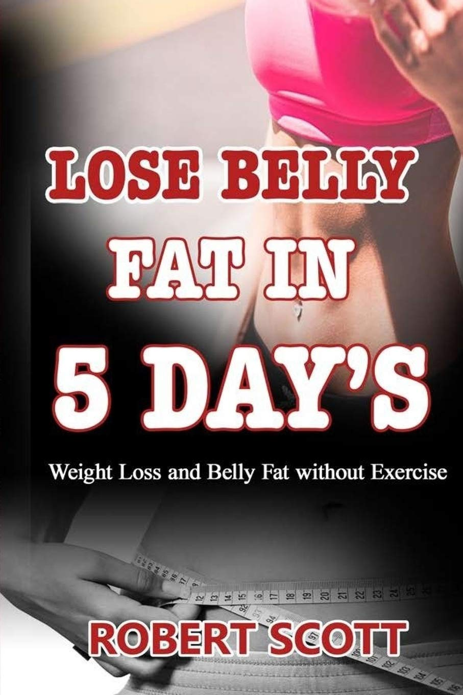 Lose belly Fat in 12 days: Weight Loss and Belly Fat without