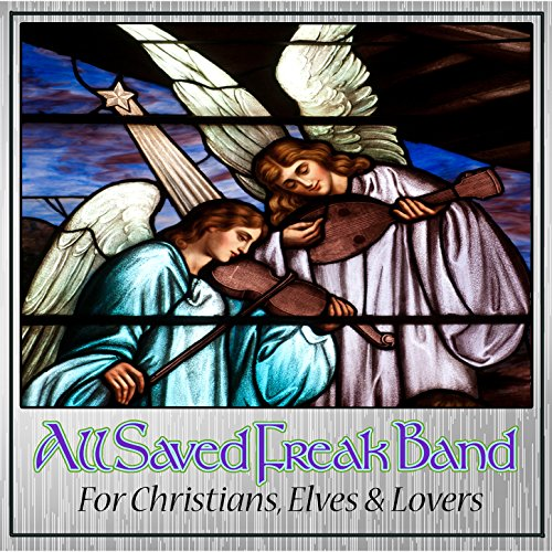 All Saved Freak Band - For Christians, Elves and Lovers 2018