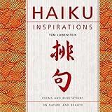 Haiku Inspirations, Tom Lowenstein, 1844833143