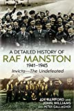 img - for A Detailed History of RAF Manston 1941-1945: Invicta The Undefeated book / textbook / text book
