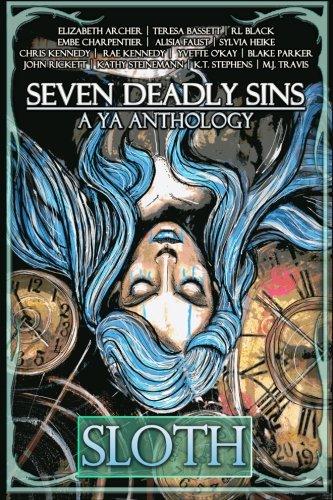 Seven Deadly Sins: A YA Anthology (Sloth) (Volume 2)