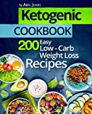 Ketogenic Cookbook: 200 Easy Low-Carb Weight Loss Recipes (The Complete Beginners Keto Guide With Meal Plan)