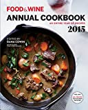 Food & Wine Annual Cookbook 2015: An Entire Year of Recipes