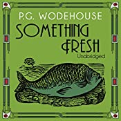 Something Fresh | P. G. Wodehouse