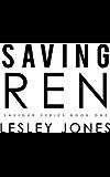Saving Ren (Saviour Series Book 1)