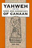 Yahweh and the Gods and Goddesses of Canaan (Library Hebrew Bible/Old Testament Studies) (English Edition)