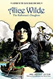 Alice Wilde: the Raftsman's Daughter, Metta V. Victor, 0762740809